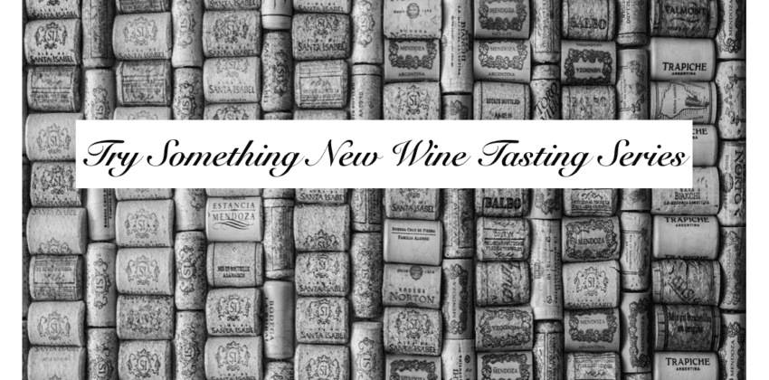 "Come to our Second ""Try Something New"" Wine Tasting!"